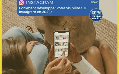 Comment développer votre visibilité sur Instagram en 2021 ?